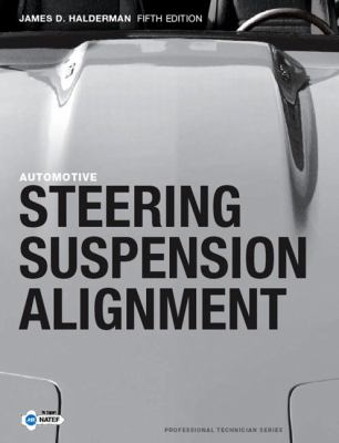 Automotive Steering, Suspension and Alignment (5th Edition)