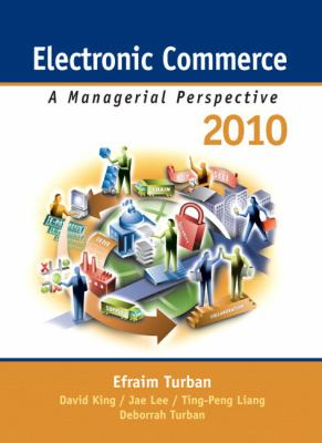 Electronic Commerce 2010: A Managerial Perspective