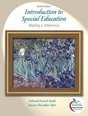 Introduction to Special Education: Making A Difference (with MyEducationLab) (7th Edition)