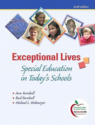 Exceptional Lives: Special Education in Today's Schools (with MyEducationLab) (6th Edition)