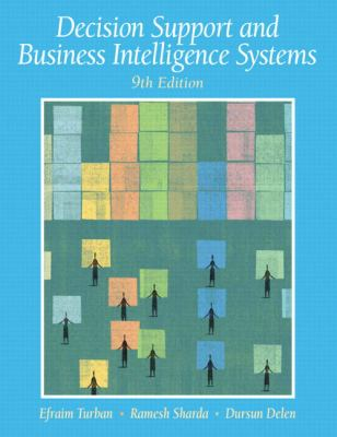 Decision Support and Business Intelligence Systems (9th Edition)