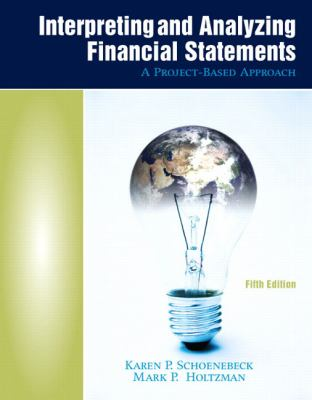 Interpreting and Analyzing Financial Statements (5th Edition)