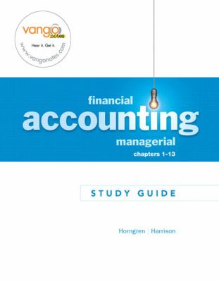 Financial Accounting Manager, Chapters 1-13 -Study Guide