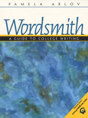 Wordsmith A Guide to College Writing