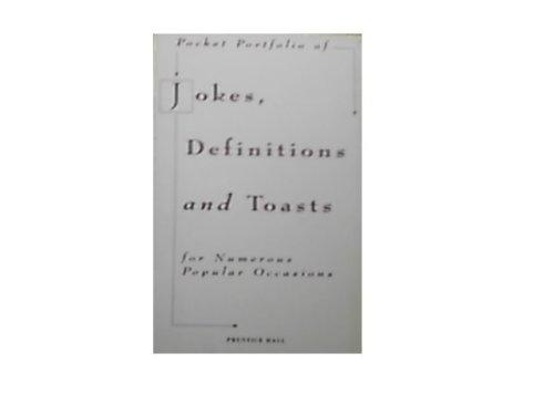 Pocket Portfolio Of Jokes, Definitions And Toasts For Numerous Popular Occasions