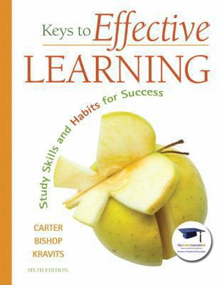 Keys to Effective Learning: Study Skills and Habits for Success (6th Edition) (MyStudentSuccessLab Series)