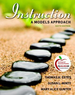 Instruction: A Models Approach (6th Edition)