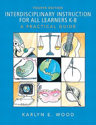 Interdisciplinary Instruction for All Learners K-8