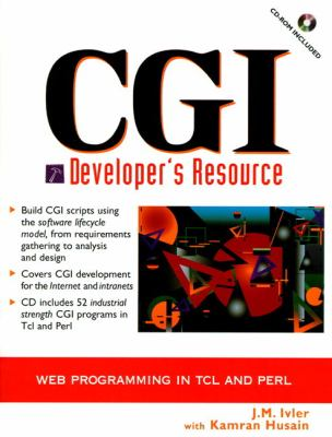 CGI Developer's Resource: Web Programming in Tel and PERL