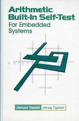 Arithmetic Built-in Self-Test for Embedded Systems - Janusz Rajski - Hardcover