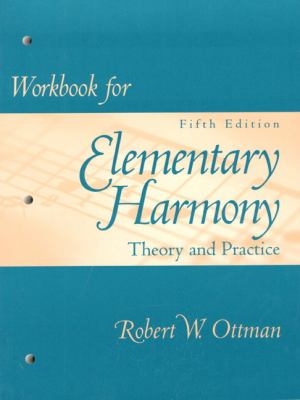 Workbook for Elementary Harmony Theory and Practice