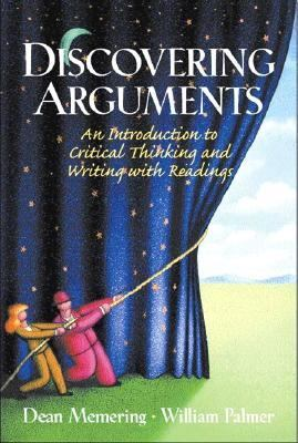Discovering Arguments An Introduction to Critical Thinking and Writing, With Readings
