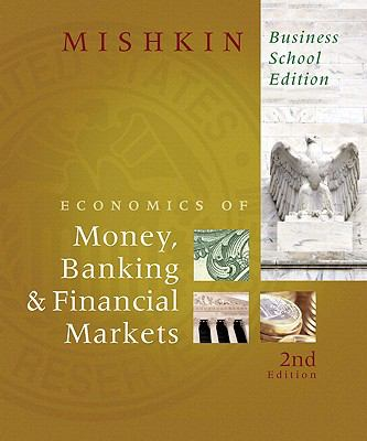 Economics of Money, Banking, and Financial Markets plus MyEconLab Student Access Kit (2nd Edition)