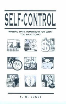 Self-Control Waiting Until Tomorrow for What You Want Today