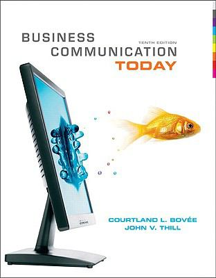 Business Communication Today (10th Edition)