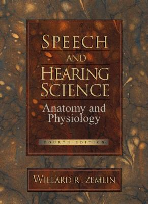 Speech and Hearing Science: Anatomy and Physiology (4th Edition)