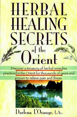 Herbal Healing Secrets of the Orient - Darlena L'Orange - Paperback