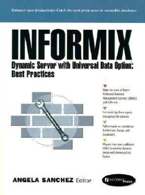 Informix Dynamic Server With Universal Data Option Best Practices