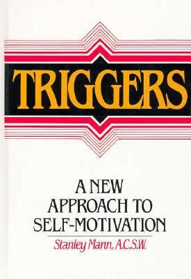 Triggers: A New Approach to Self-Motivation