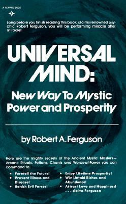 Universal Mind: New Ways to Mystic Power and Prosperity - Robert A. Ferguson - Paperback