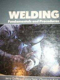 Welding: Fundamentals and Procedures