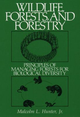 Wildlife, Forests and Forestry Principles of Managing Forests for Biological Diversity
