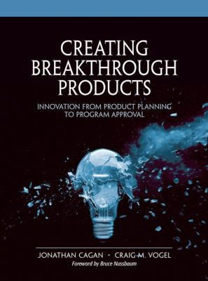 Creating Breakthrough Products Innovation from Product Planning to Program Approval