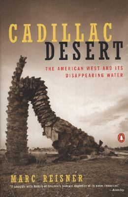 Cadillac Desert The American West and Its Disappearing Water