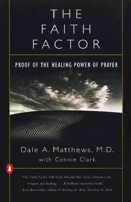 Faith Factor Proof of the Healing Power of Prayer