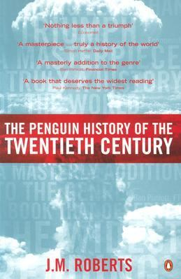Penguin History Of The Twentieth Century The History of the World, 1901 to the Present