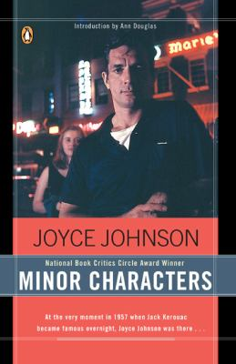 Minor Characters A Young Woman's Coming-Of-Age in the Beat Orbit of Jack Kerouac