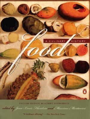 Food A Culinary History from Antiquity to the Present