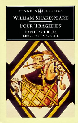 Four Tragedies Hamlet, Othello, King Lear, Macbeth