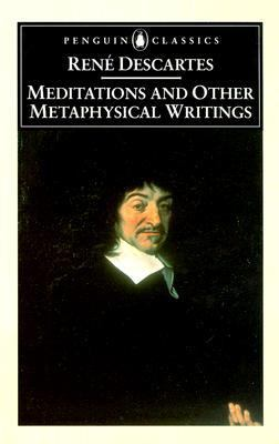 Meditations and Other Metaphysical Writings