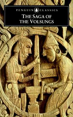 Saga of the Volsungs The Norse Epic of Sigurd the Dragon Slayer
