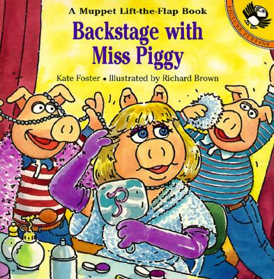 Backstage with Miss Piggy (Lift-the-flat Book) - Kate Foster - Paperback