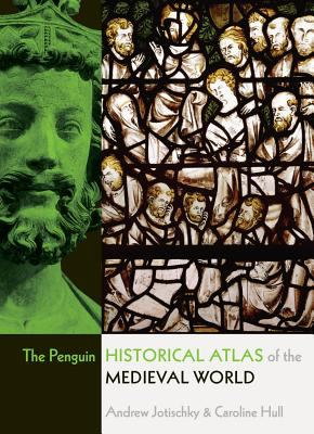 Penguin Historical Atlas of the Medieval World