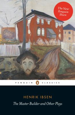Penguin Classics the Master Builder and Other Plays