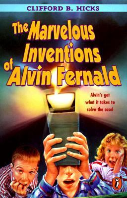 Marvelous Inventions of Alvin Fernald