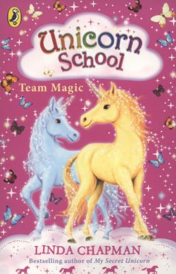 Team Magic. Linda Chapman (Unicorn School)