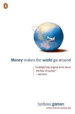 Money Makes the World Go Around - Garson, Barbara pdf epub