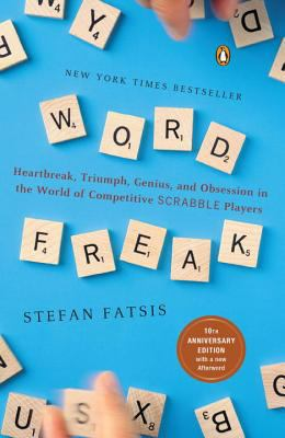 Word Freak Heartbreak, Triumph, Genius, and Obsession in the World of Competitive Scrabble Players