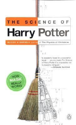 Science of Harry Potter How Magic Really Works