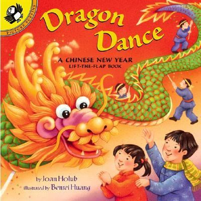 Dragon Dance a Chinese New Year A Chinese New Year Lift-The-Flap Book