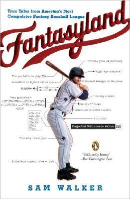 Fantasyland A Sportswriter's Obsessive Bid to Win the World's Most Ruthless Fantasy Baseball League