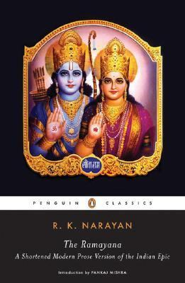 Ramayana A Shortened Modern Prose Version of the Indian Epic (Suggested by the Tamil Version of Kamban)