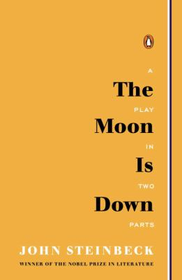 The Moon Is Down: Play in Two Parts