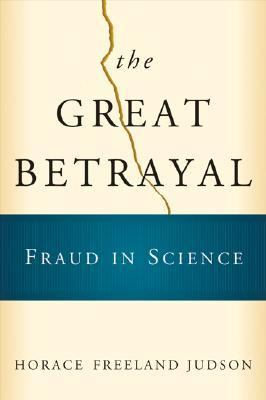 Great Betrayal Fraud in Science