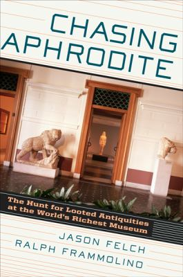 Chasing Aphrodite: The Decline and Fall of the World's Richest Museum