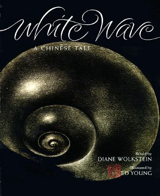 White Wave: A Chinese Tale - Diane Wolkstein - Hardcover